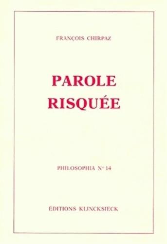 François Chirpaz - Parole risquée.