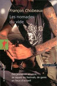 François Chobeaux - Les nomades du vide - Des jeunes en errance, de squats en festivals, de gares en lieux d'accueil.
