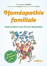François Choffat - Homéopathie familiale - Guide pratique et ses 40 cartes détachables.