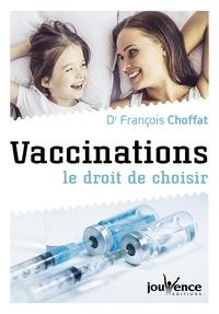 François Choffat - Vaccinations : le droit de choisir.