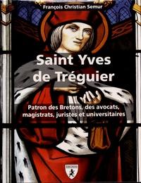 François-Christian Semur - Saint Yves de Tréguier - Patron des Bretons, des avocats, magistrats, juristes et universitaires.