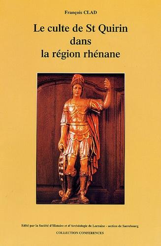 François Clad - Le culte de Saint Quirin dans la région rhénane.