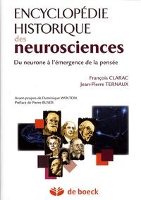 François Clarac et Jean-Pierre Ternaux - Encyclopédie historique des neurosciences - Du neurone à l'émergence de la pensée.