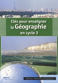 François Claus et Anne Hertzog - Clés pour enseigner la géographie au cycle 3.