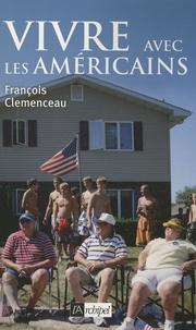 François Clemenceau - Vivre avec les Américains.