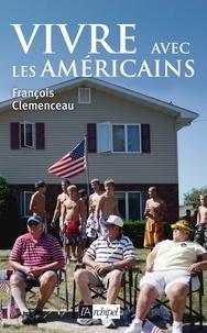 François Clemenceau et François Clemenceau - Vivre avec les américains.