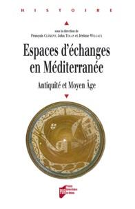 François Clément et John Tolan - Espaces d'échanges en Méditerranée - Antiquité et Moyen Age.