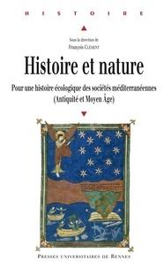 François Clément - Histoire et nature - Pour une histoire écologique des sociétés méditerranéennes (Antiquité et Moyen-Age).