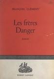 François Clément - Les frères Danger.