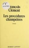 François Clément - Les Procédures champêtres.