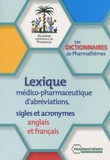 François Clostre et Pierre Faure - Lexique médico-pharmaceutique d'abréviations, sigles et acronymes anglais et français.