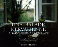 François Clouard et Christian Besse-Saige - Une balade nervalienne à Saint-Germain-en-Laye.