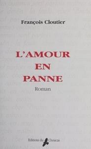 François Cloutier - L'amour en panne.