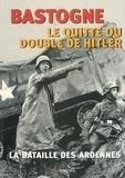 François Cochet - Bastogne, le quitte ou double de Hitler.