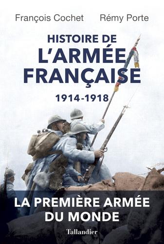 Histoire de l'armée française, 1914-1918. Evolutions et adaptations des hommes, des matériels et des doctrines