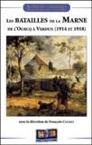 """François Cochet - Les batailles de la Marne de l'Ourcq à Verdun (1914 et 1918) - Actes du colloque """"Batailles emblématiques, combats oubliés"""" tenu à Reims et Verdun les 6 et 7 mai 2004."""