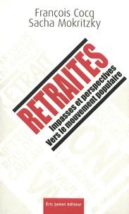 François Cocq et Sacha Mokritzky - Retraites - Impasses et perspectives. Vers le mouvement populaire.
