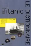François Codet - Dictionnaire du Titanic.