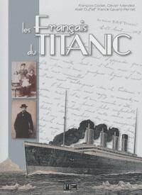 François Codet et Olivier Mendez - Les Français du Titanic.