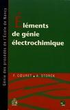 François Coeuret et Alain Storck - Eléments de génie électrochimique.