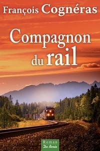 François Cognéras - Compagnon du rail.