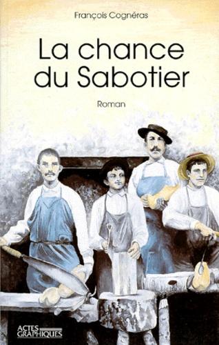 François Cognéras - La chance du sabotier.