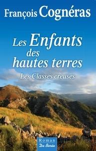 François Cognéras - Les Enfants des hautes terres - Les classes creuses.