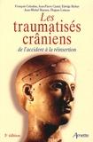 François Cohadon et Jean-Pierre Castel - Les traumatisés crâniens : de l'accident à la réinsertion.