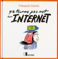 François Cointe - Ça tourne pas net sur Internet.