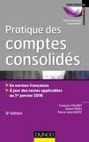 François Colinet et Simon Paoli - Pratique des comptes consolidés - 6e éd. - En normes françaises, à jour des textes applicables au 1er janvier 2016.