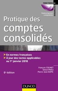 François Colinet et Simon Paoli - Pratique des comptes consolidés.