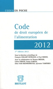 François Collart Dutilleul et Paul Nihoul - Code de droit européen de l'alimentation.