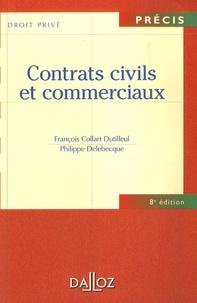 François Collart Dutilleul et Philippe Delebecque - Contrats civils et commerciaux.