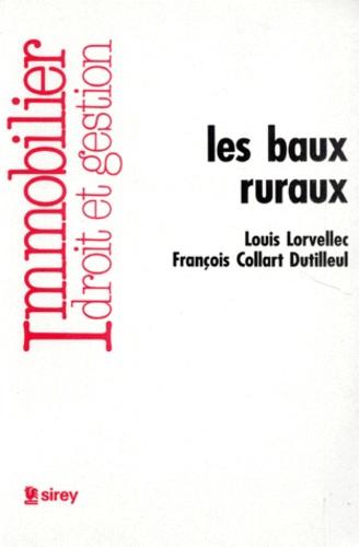 François Collart Dutilleul et Louis Lorvellec - Les baux ruraux.