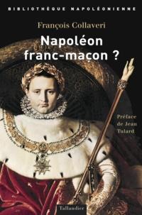 François Collaveri - Napoléon franc-maçon ?.
