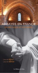 François Collombet - Abbayes en France, en Belgique et en Suisse - Lieux de séjour, lieux de silence.