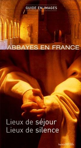 François Collombet - Abbayes en France - Lieux de séjour, lieux de silence.