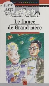François Collombet et Ollivier Kerjean - Le fiancé de grand-mère.