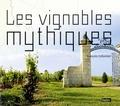 François Collombet - Les vignobles mythiques.