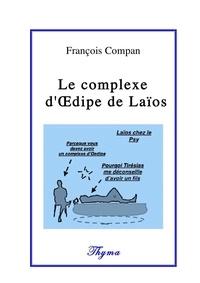 Francois Compan - Le complexe d'Oedipe de Laïos.