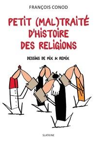 François Conod - Petit (mal)traité d'histoire des religions.