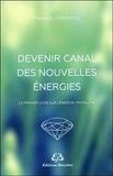 Francois Constanty - Devenir canal des nouvelles énergie - Le premier livre sur l'énergie cristalline.