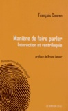 Francois Cooren - Manières de faire parler - Interaction et ventriloque.