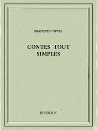 François Coppée - Contes tout simples.
