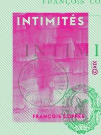 François Coppée - Intimités.