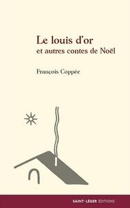 François Coppée - Le louis d'or et autres contes de Noël.