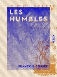 François Coppée - Les Humbles.