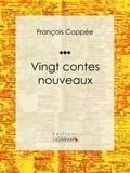 François Coppée et  Ligaran - Vingt contes nouveaux.