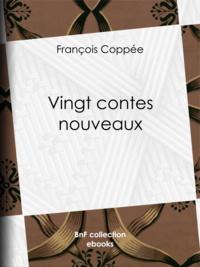 François Coppée - Vingt contes nouveaux.