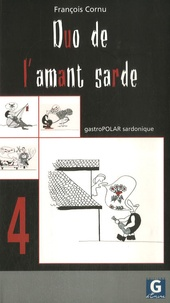 François Cornu - Duo de l'amant sarde - GastroPolar sardonique Script 4.